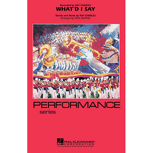 Hal Leonard What'd I Say (Performance/Easy Limited Edition Series - Grade 4) Marching Band Level 4 by Paul Murtha