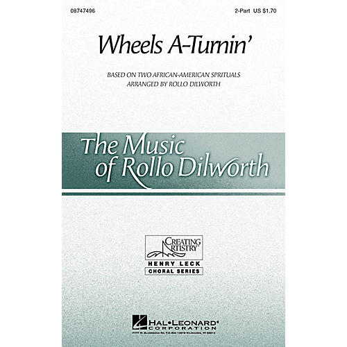 Hal Leonard Wheels A-Turnin' 2-Part arranged by Rollo Dilworth
