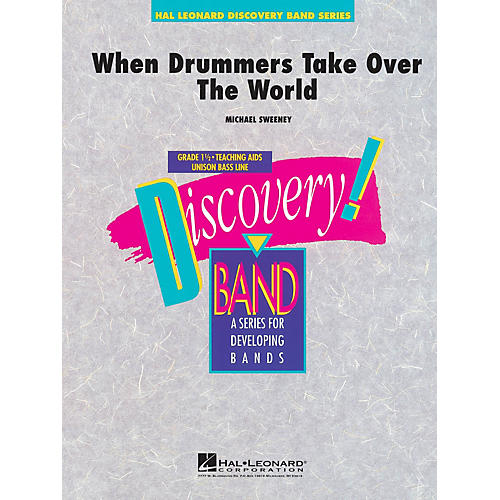 Hal Leonard When Drummers Take Over The World Concert Band Level 1.5 Composed by Michael Sweeney
