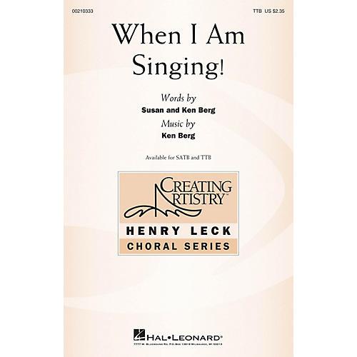 Hal Leonard When I Am Singing! TTB composed by Ken Berg