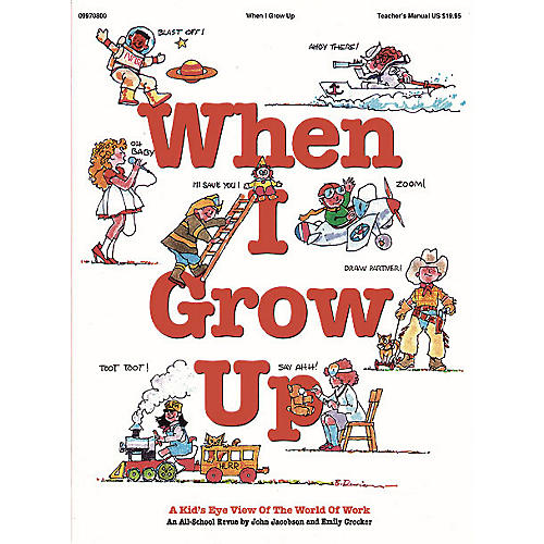 Hal Leonard When I Grow Up (Musical) (A Kid's-Eye View of the World of Work) Singer 5 Pak Composed by John Jacobson
