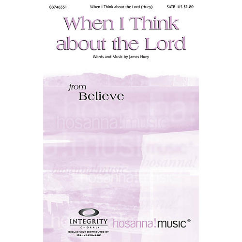 Integrity Music When I Think About the Lord Composed by James Huey