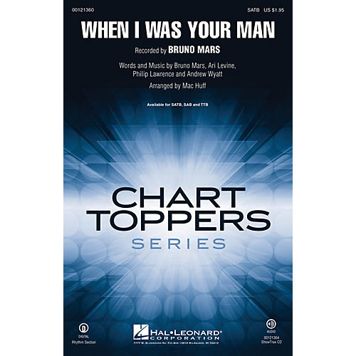 Hal Leonard When I Was Your Man SATB by Bruno Mars arranged by Mac Huff