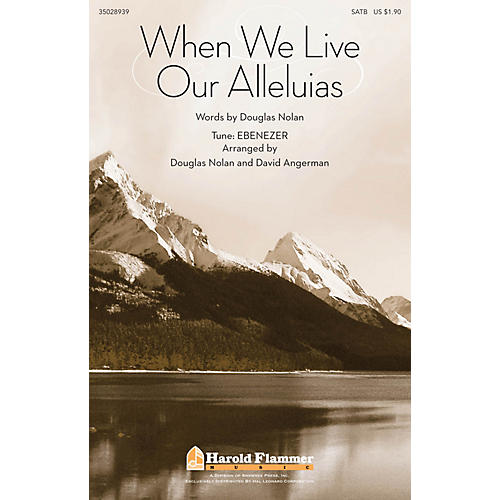 Shawnee Press When We Live Our Alleluias SATB composed by David Angerman