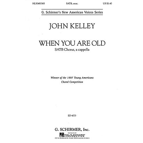 G. Schirmer When You Are Old (SSATBB a cappella) SATB DV A Cappella composed by John Kelley