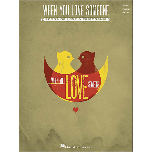 Hal Leonard When You Love Someone - Songs Of Love & Friendship arranged for piano, vocal, and guitar (P/V/G)
