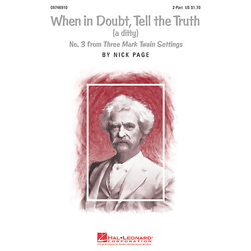 Hal Leonard When in Doubt, Tell the Truth (No. 3 from Three Mark Twain Settings) 2-Part composed by Nick Page