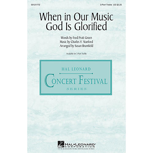 Hal Leonard When in Our Music God Is Glorified 3 Part Treble arranged by Susan Brumfield