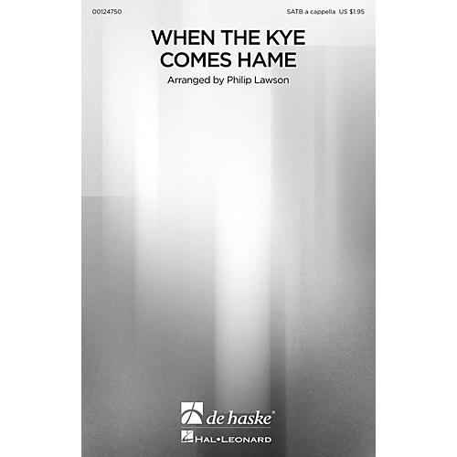 De Haske Music When the Kye Comes Hame SATB a cappella arranged by Philip Lawson