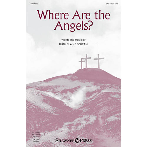 Shawnee Press Where Are the Angels? SAB composed by Ruth Elaine Schram