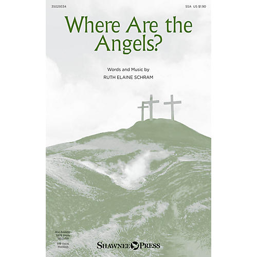 Shawnee Press Where Are the Angels? SSA composed by Ruth Elaine Schram