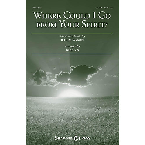 Shawnee Press Where Could I Go from Your Spirit? SATB arranged by Brad Nix