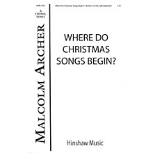 Hinshaw Music Where Do Christmas Songs Begin SATB composed by Malcolm Archer