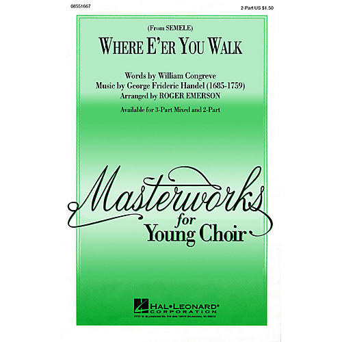 Hal Leonard Where E'er You Walk (from Semele) (2-Part and Piano) 2-Part arranged by Roger Emerson