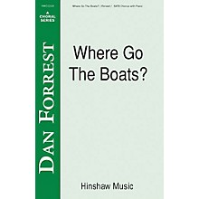 Hinshaw Music Where Go the Boats SATB composed by Dan Forrest