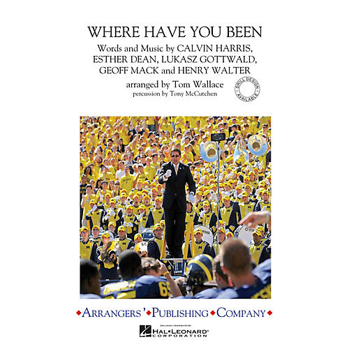 Arrangers Where Have You Been? Marching Band Level 3 by Rihanna Arranged by Tom Wallace
