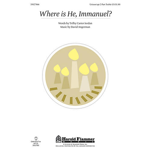 Shawnee Press Where Is He, Immanuel? UNIS/2PT composed by David Angerman