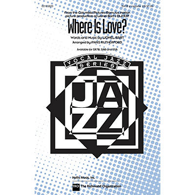 TRO ESSEX Music Group Where Is Love? (from Oliver) SATBB A CAPPELLA arranged by Paris Rutherford