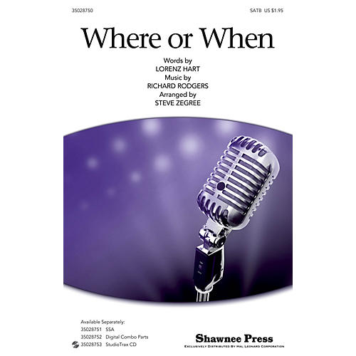 Shawnee Press Where Or When (SATB) SATB arranged by Steve Zegree