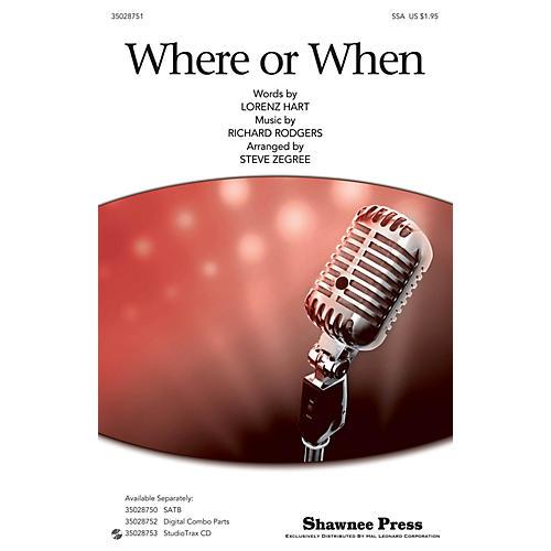 Shawnee Press Where Or When (SSA) SSA arranged by Steve Zegree