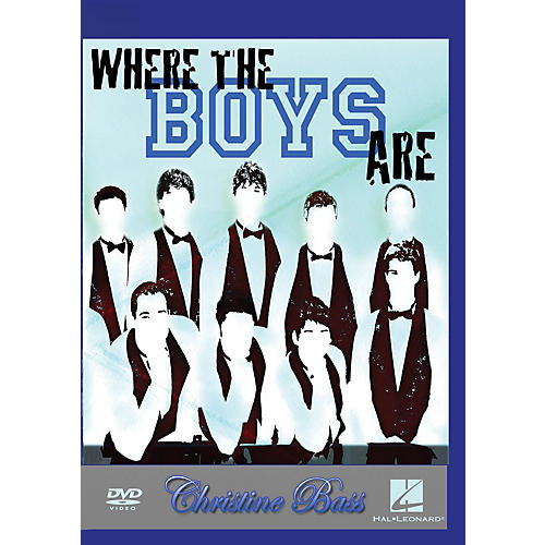Hal Leonard Where the Boys Are (Recruiting, Engaging, and Maintaining Those Tenors and Basses) DVD