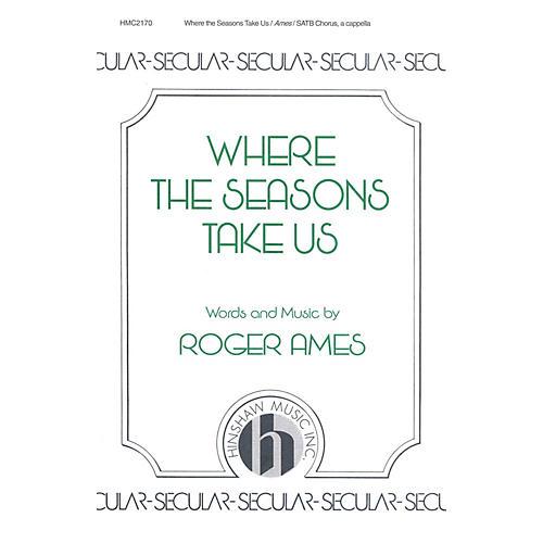 Hinshaw Music Where the Seasons Take Us SATB composed by Ames
