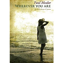 Novello Wherever You Are SSA Composed by Paul Mealor