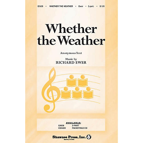 Shawnee Press Whether the Weather 2-Part composed by Richard Ewer