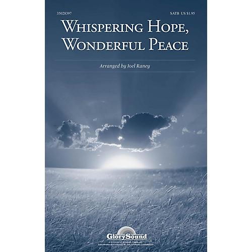 Shawnee Press Whispering Hope, Wonderful Peace SATB arranged by Joel Raney