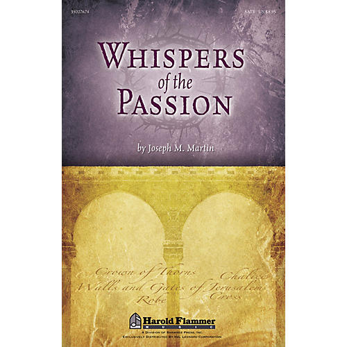 Shawnee Press Whispers of the Passion SATB composed by Joseph M. Martin