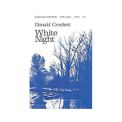 Lauren Keiser Music Publishing White Night SATB a cappella Composed by Donald Crockett