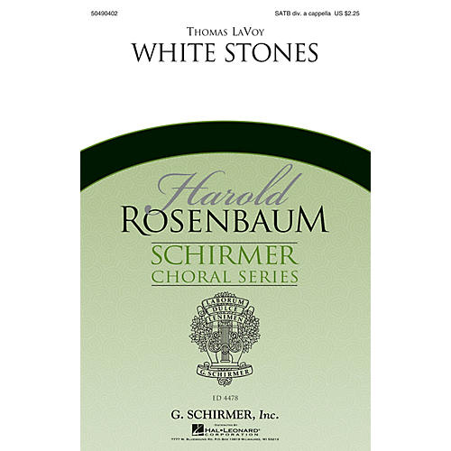 G. Schirmer White Stones (Harold Rosenbaum Choral Series) SATB DV A Cappella composed by Thomas LaVoy