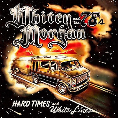 Whitey Morgan - Hard Times And White Lines