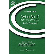 Boosey and Hawkes Who But I? (from Out of the Mist, Above the Real) CME Celtic Voices 2-Part composed by Daniel Brewbaker