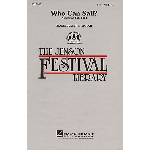 Hal Leonard Who Can Sail? 2-Part arranged by Jeanne Julseth-Heinrich