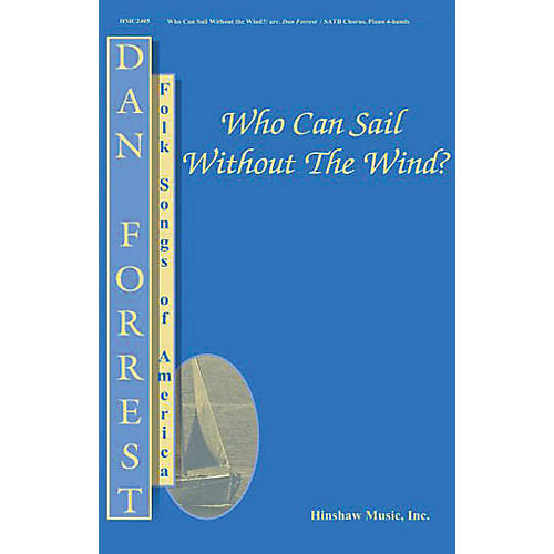 Hinshaw Music Who Can Sail Without the Wind? SATB arranged by Dan Forrest