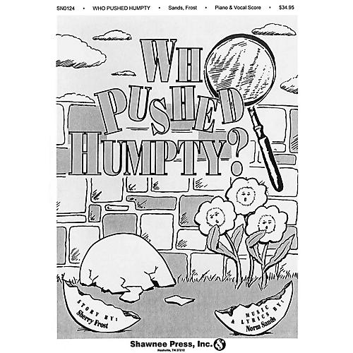 Shawnee Press Who Pushed Humpty? CLASSRM KIT composed by Sherry Frost