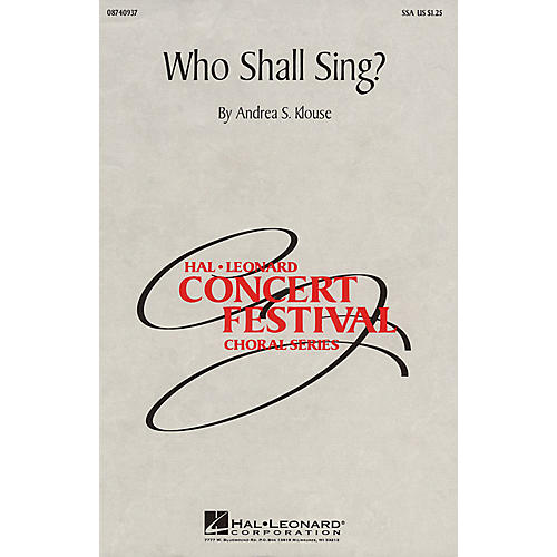 Hal Leonard Who Shall Sing? SSA composed by Andrea Klouse