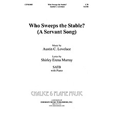 Fred Bock Music Who Sweeps the Stables SATB composed by Austin C. Lovelace