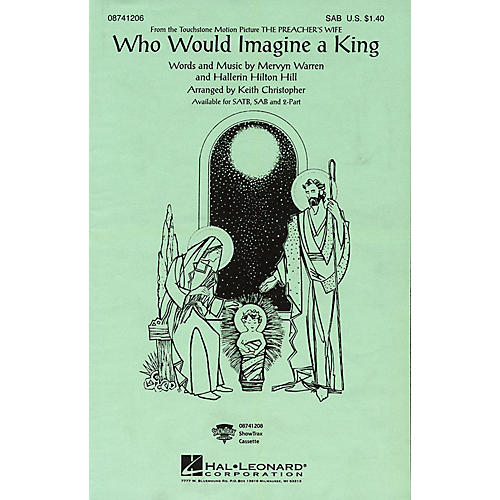 Hal Leonard Who Would Imagine a King (from The Preacher's Wife) SAB by Whitney Houston by Keith Christopher