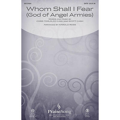 PraiseSong Whom Shall I Fear (God of Angel Armies) SATB by Chris Tomlin arranged by Harold Ross