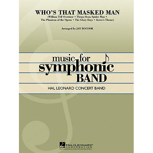 Hal Leonard Who's That Masked Man? Concert Band Level 3 Arranged by Jay Bocook