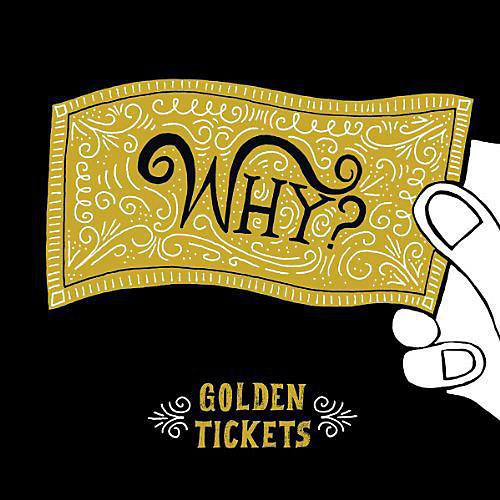 Alliance Why? - Golden Tickets