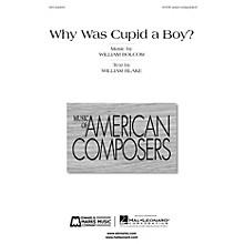 Edward B. Marks Music Company Why Was Cupid a Boy? SATB a cappella Composed by William Bolcom