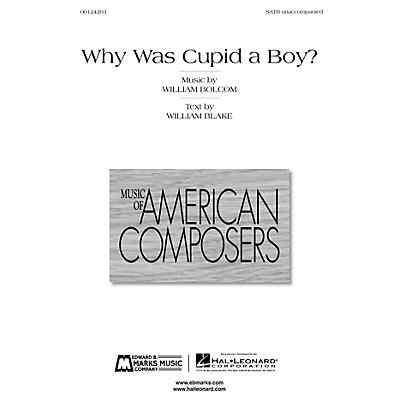 Edward B. Marks Music Company Why Was Cupid a Boy? SATB a cappella Composed by William Bolcom
