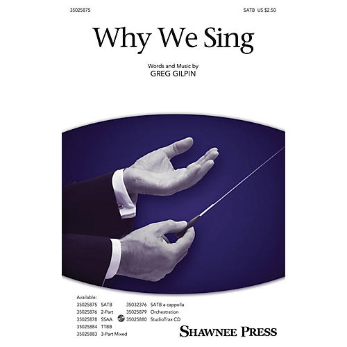 Shawnee Press Why We Sing SATB Composed by Greg Gilpin