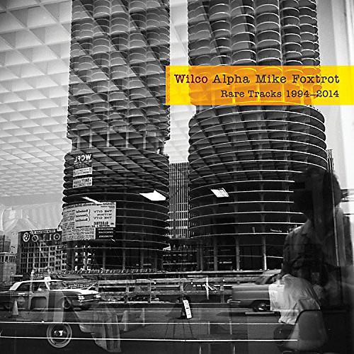 Alliance Wilco - Alpha Mike Foxtrot: Rare Tracks 1994-2014