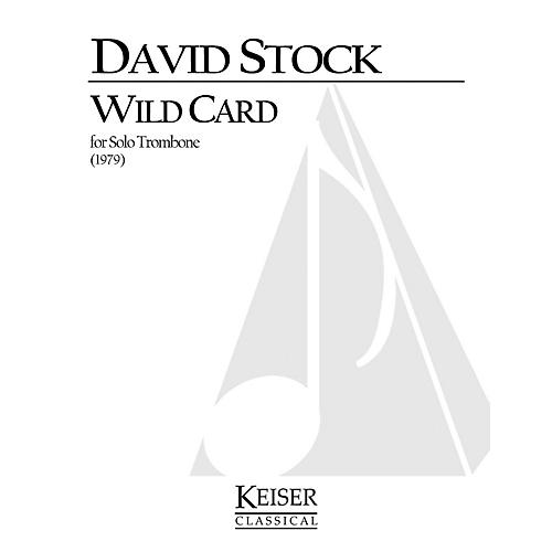 Lauren Keiser Music Publishing Wild Card (Trombone Solo) LKM Music Series Composed by David Stock
