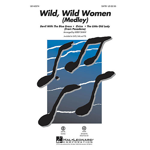 Hal Leonard Wild, Wild Women (Medley) SATB arranged by Kirby Shaw