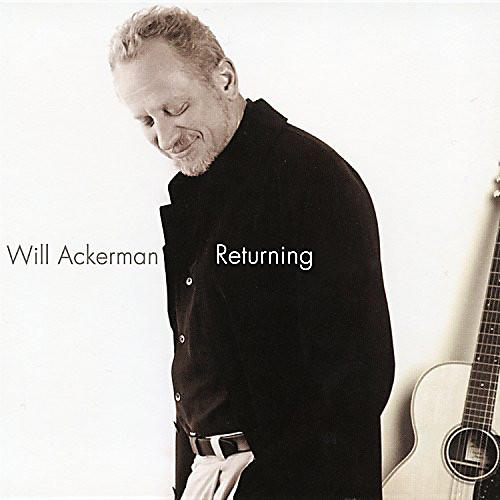 Alliance Will Ackerman - Returning: Pieces For Guitar 1970-2004